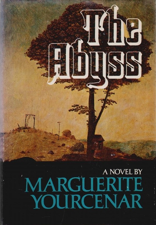 """""""The Abyss"""" by by Marguerite Yourcenar"""